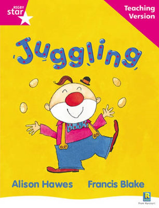 Rigby Star Guided Reading Pink Level: Juggling Teaching Version