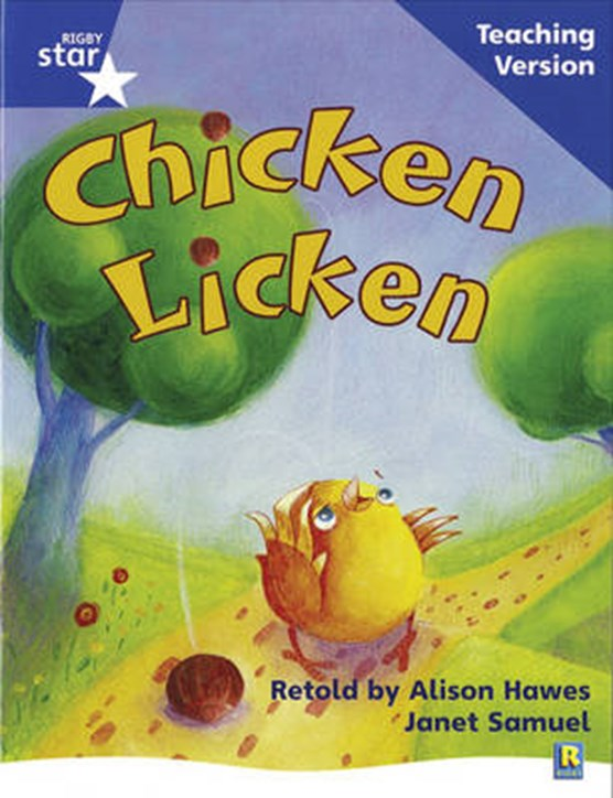 Rigby Star Phonic Guided Reading Blue Level: Chicken Licken Teaching Version
