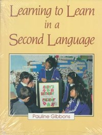 Learning to Learn in a Second Language   Pauline Gibbons  