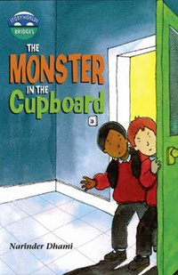 Storyworlds Bridges Stage 10 Monster in the Cupboard (single) | Narinder Dhami |