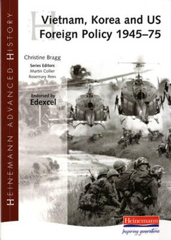 Heinemann Advanced History: Vietnam, Korea and US Foreign Po