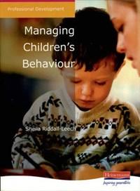 Managing Children's Behaviour | Sheila Riddall-Leech |