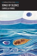 Songs of Silence (Caribbean Writers Series) | Curdella Forbes |