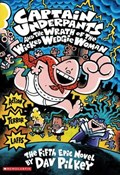 Captain Underpants and the Wrath of the Wicked Wedgie Woman | Dav Pilkey |