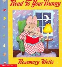 Read to Your Bunny   Rosemary Wells  