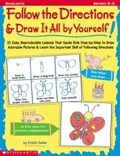 Follow the Directions & Draw It All by Yourself!   Kristen Geller  
