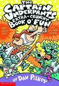 The Captain Underpants Extra-crunchy Book O' Fun   Dav Pilkey  