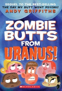 Zombie Butts from Uranus!   Andy Griffiths  