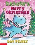 Dragon's Merry Christmas | Dav Pilkey |