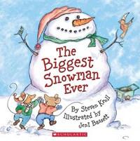 The Biggest Snowman Ever   Steven Kroll  