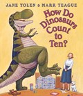 How Do Dinosaurs Count to Ten?   Jane Yolen  