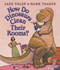 How Do Dinosaurs Clean Their Rooms? | Jane Yolen |