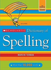 Scholastic Dictionary of Spelling   Marvin Terban  