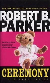 Ceremony | Robert B. Parker |