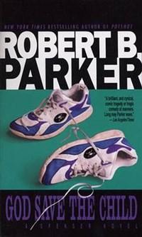 God Save the Child   Robert B. Parker  