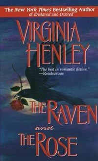 The Raven and the Rose   Virginia Henley  