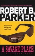 A Savage Place | Robert B. Parker |