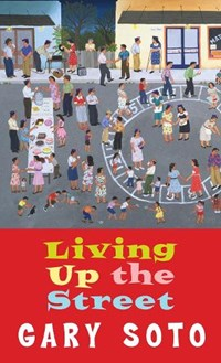 Living Up the Street | Gary Soto |