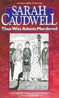 Thus Was Adonis Murdered | Sarah Caudwell |