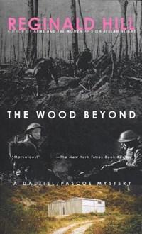 The Wood Beyond   Reginald Hill  