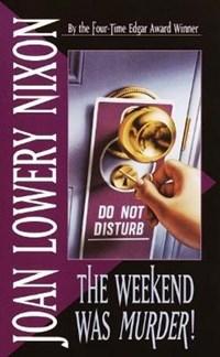 The Weekend Was Murder!   Joan Lowery Nixon  