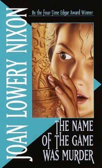 The Name of the Game Was Murder | Joan Lowery Nixon |