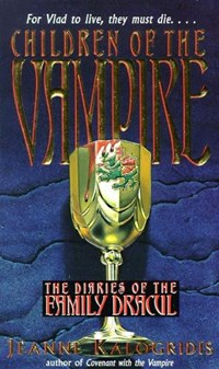 Children of the Vampire   Jeanne Kalogridis  