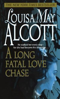 A Long Fatal Love Chase | Louisa May Alcott |