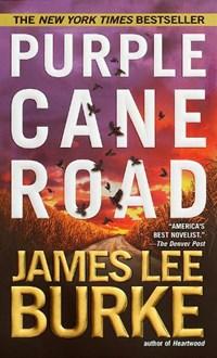 Purple Cane Road   James Lee Burke  