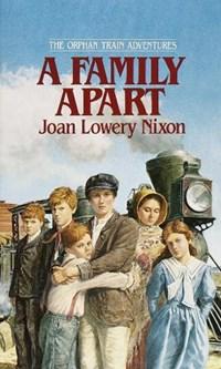 A Family Apart   Joan Lowery Nixon  