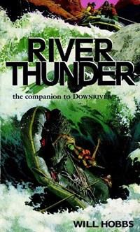 River Thunder   Will Hobbs  