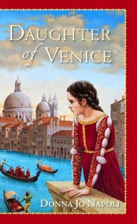 Daughter of Venice   Donna Jo Napoli  