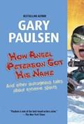 How Angel Peterson Got His Name   Gary Paulsen  