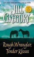 Rough Wrangler, Tender Kisses | Jill Gregory |