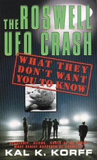 The Roswell UFO Crash | Kal K. Korff |
