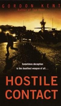 Hostile Contact | Gordon Kent |