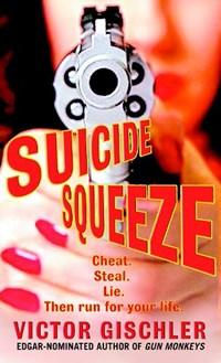 Suicide Squeeze   Victor Gischler  