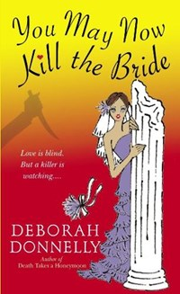 You May Now Kill the Bride   Deborah Donnelly  