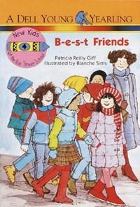 B-E-S-T Friends   Patricia Reilly Giff  