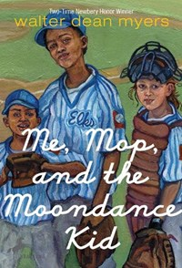 Me, Mop, and the Moondance Kid | Walter Dean Myers |