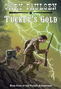 Tucket's Gold   Gary Paulsen  