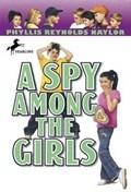 A Spy Among the Girls | Phyllis Reynolds Naylor |