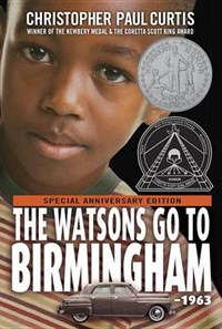 The Watsons Go to Birmingham - 1963   Christopher Paul Curtis  