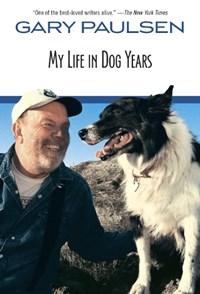 My Life in Dog Years   Gary Paulsen  