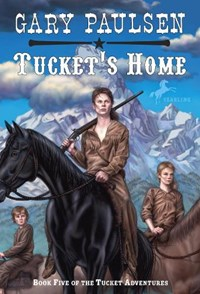 Tucket's Home   Gary Paulsen  