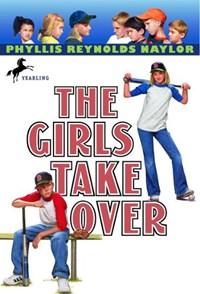 The Girls Take over   Phyllis Reynolds Naylor  