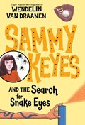 Sammy Keyes and the Search for Snake Eyes   Wendelin Van Draanen  