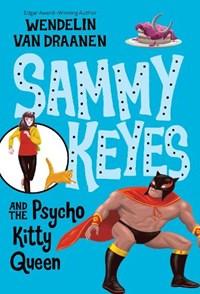 Sammy Keyes And the Psycho Kitty Queen   Wendelin Van Draanen  