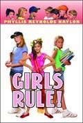 Girls Rule! | Phyllis Reynolds Naylor |