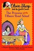 The Princess of the Fillmore Street School | Sharmat, Marjorie Weinman ; Sharmat, Mitchell |